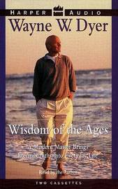 Wisdom of the Ages by Wayne W Dyer image