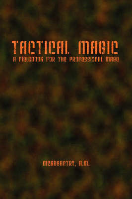 Tactical Magic by Aaron McKagantry