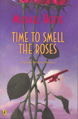 Time to Smell the Roses by Michael Hoeye