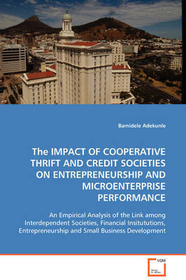 The Impact of Cooperative Thrift and Credit Societies on Entrepreneurship and Microenterprise Performance by Bamidele Adekunle