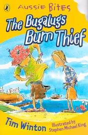 The Bugalugs Bum Thief: Aussie Bites by Tim Winton image