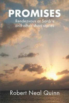 Promises: Rendezvous at Sardi's by Robert N Quinn