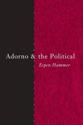 Adorno and the Political by Espen Hammer image