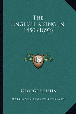 The English Rising in 1450 (1892) by George Kriehn