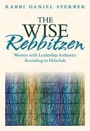 Rabba, Maharat, Rabbanit, Rebbetzin by Daniel Sperber