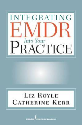 Integrating EMDR into Your Practice by Liz Royle image