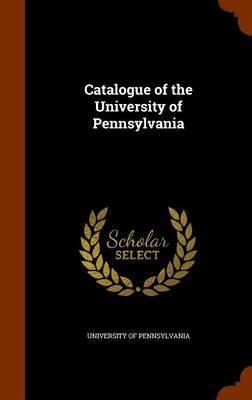 Catalogue of the University of Pennsylvania image