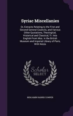 Syriac Miscellanies by Benjamin Harris Cowper