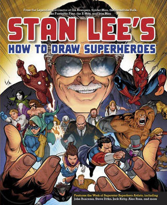 Stan Lee's How To Draw Superheroes by Stan Lee