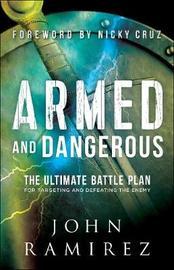 Armed and Dangerous by John Ramirez