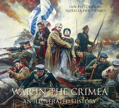 War in the Crimea by Ian Fletcher image