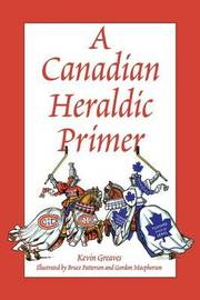 A Canadian Heraldic Primer by Kevin Greaves image