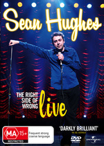 Sean Hughes: Live 2007 - The Right Side of Wrong on DVD
