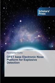 Ofet Base Electronic Nose Platform for Explosive Detection by Dudhe Ravishankar
