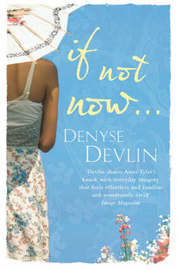 If Not Now ... by Denyse Devlin image