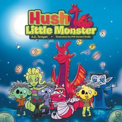 Hush Little Monster by A C Tempel
