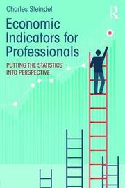 Economic Indicators for Professionals by Charles Steindel
