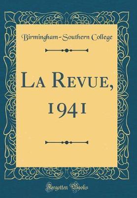 La Revue, 1941 (Classic Reprint) by Birmingham-Southern College