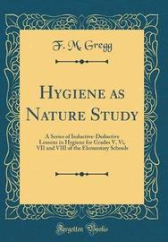 Hygiene as Nature Study by F. M. Gregg image
