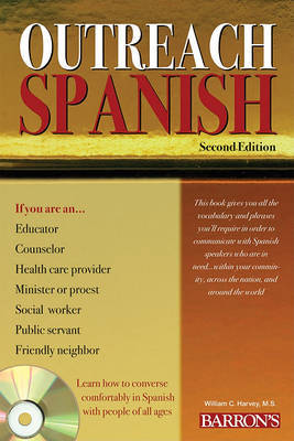 Outreach Spanish with Audio Compact Discs by William C Harvey, M.S.