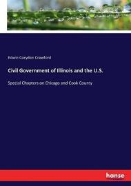 Civil Government of Illinois and the U.S. by Edwin Corydon Crawford