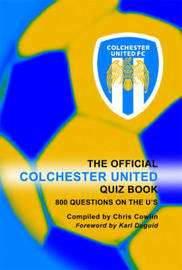 The Official Colchester United Quiz Book by Chris Cowlin image