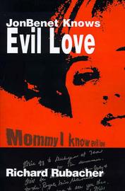 JonBenet Knows Evil Love by Richard Rubacher image