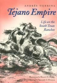 Tejano Empire by Andres Tijerina