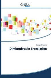 Diminutives in Translation by Almaitami Daina