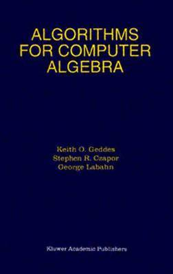 Algorithms for Computer Algebra by Keith O Geddes image