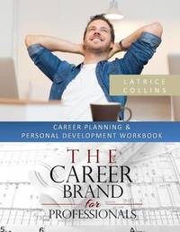 Career Planning and Personal Advancement Workbook by MS Latrice Collins