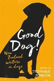 Good Dog! by Stephanie Johnson