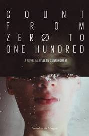 Count from Zero to One Hundred by Alan Cunningham