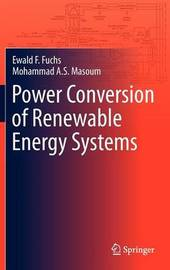 Power Conversion of Renewable Energy Systems by Ewald F. Fuchs