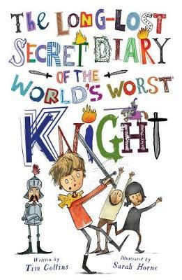 The Long-Lost Secret Diary of the World's Worst Knight by Tim Collins image