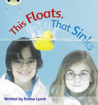 Bug Club Phonics Bug Non-fiction Set 09 This Floats, That Sinks by Emma Lynch