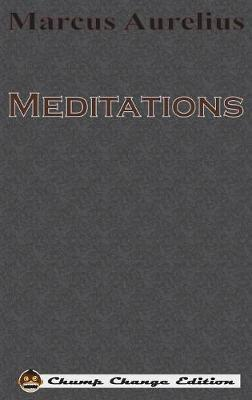 Meditations (Chump Change Edition) by Marcus Aurelius