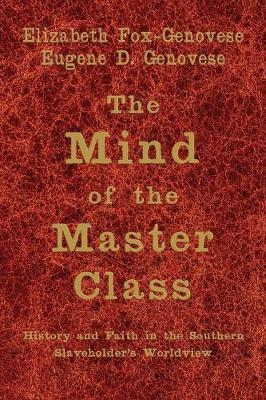 The Mind of the Master Class by Elizabeth Fox-Genovese image