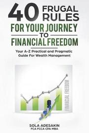 40 Frugal Rules for Your Journey to Financial Freedom by Sola Adesakin image
