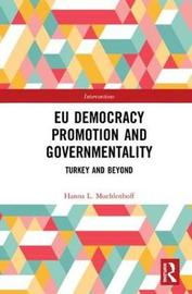 EU Democracy Promotion and Governmentality by Hanna L. Muehlenhoff image
