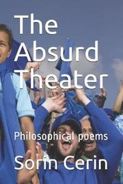 The Absurd Theater by Sorin Cerin