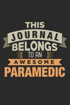 This Journal Belongs To An Awesome Paramedic by Nicolasd DDD Publishing