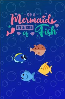 Be a Mermaid in a sea of Fish by Rg Dragon Publishing
