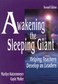 Awakening the Sleeping Giant: Helping Teachers Develop as Leaders by Marilyn Katzenmeyer image