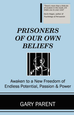 Prisoners of Our Own Beliefs by Gary Parent image