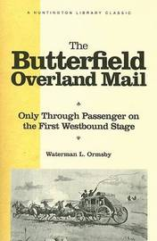 The Butterfield Overland Mail by Waterman L. Ormsby image