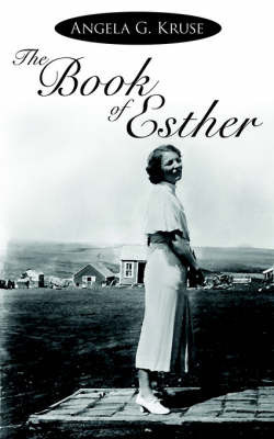 The Book of Esther by Angela G. Kruse