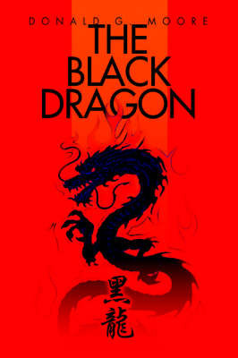 The Black Dragon by Donald G Moore