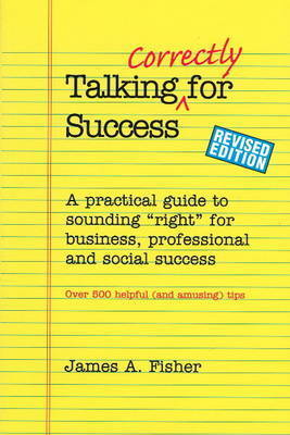 Talking Correctly for Success by James A. Fisher