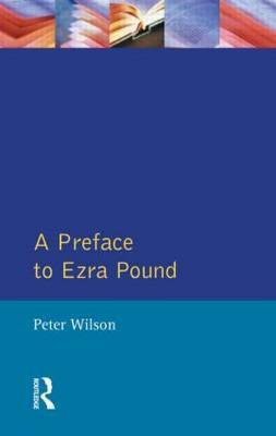 A Preface to Ezra Pound by Peter Wilson image